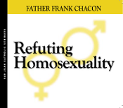Refuting Homosexuality - Father Frank Chacon
