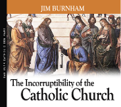 Incorruptibility of the Catholic Church - Father Frank Chacon