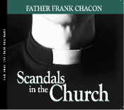 Scandals in the Church - Father Frank Chacon