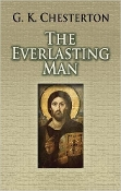 The Everlasting Man - by G.K. Chesterton